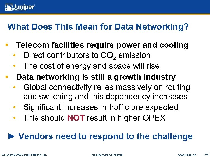 What Does This Mean for Data Networking? § Telecom facilities require power and cooling