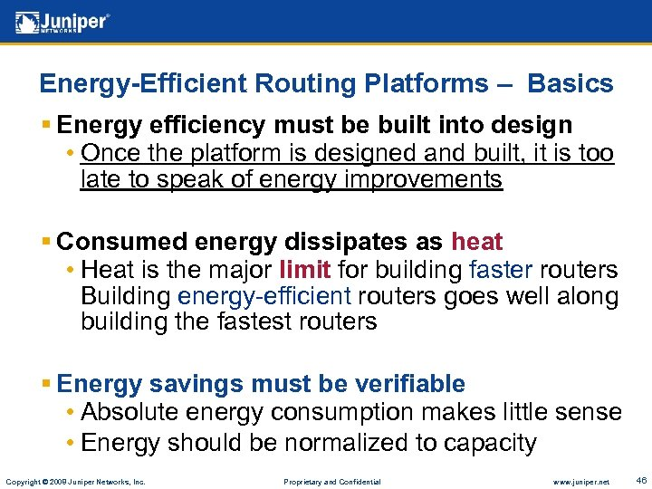 Energy-Efficient Routing Platforms – Basics § Energy efficiency must be built into design •