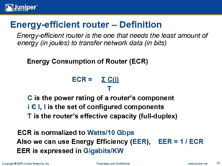Energy-efficient router – Definition Energy-efficient router is the one that needs the least amount