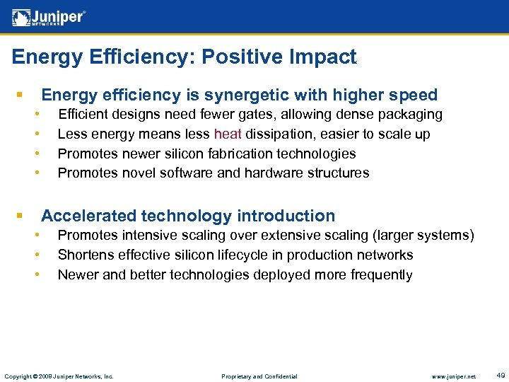 Energy Efficiency: Positive Impact § Energy efficiency is synergetic with higher speed • •