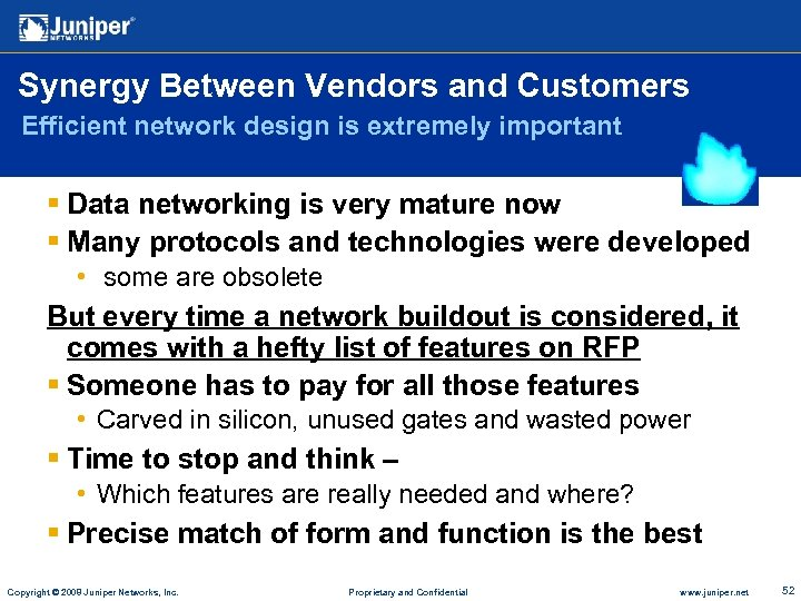 Synergy Between Vendors and Customers Efficient network design is extremely important § Data networking