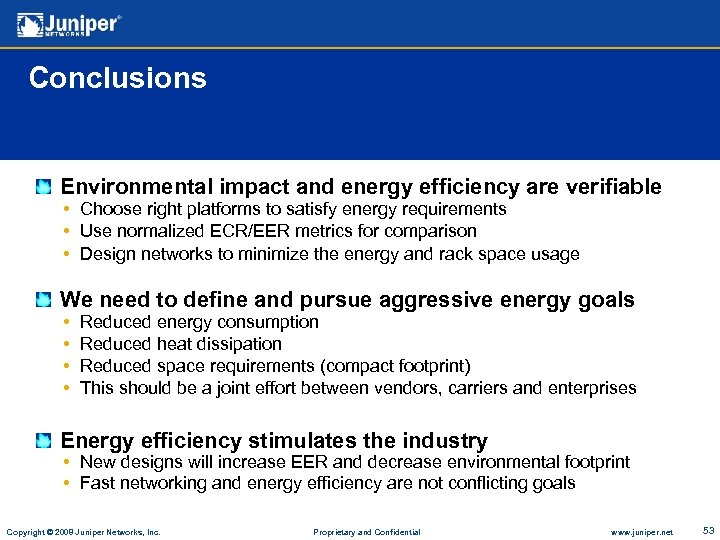 Conclusions Environmental impact and energy efficiency are verifiable • Choose right platforms to satisfy