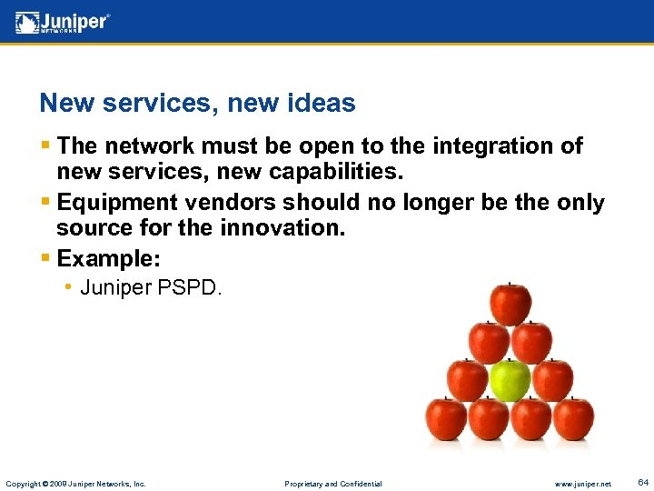 New services, new ideas § The network must be open to the integration of