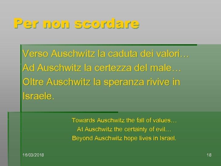 Per non scordare Verso Auschwitz la caduta dei valori… Ad Auschwitz la certezza del