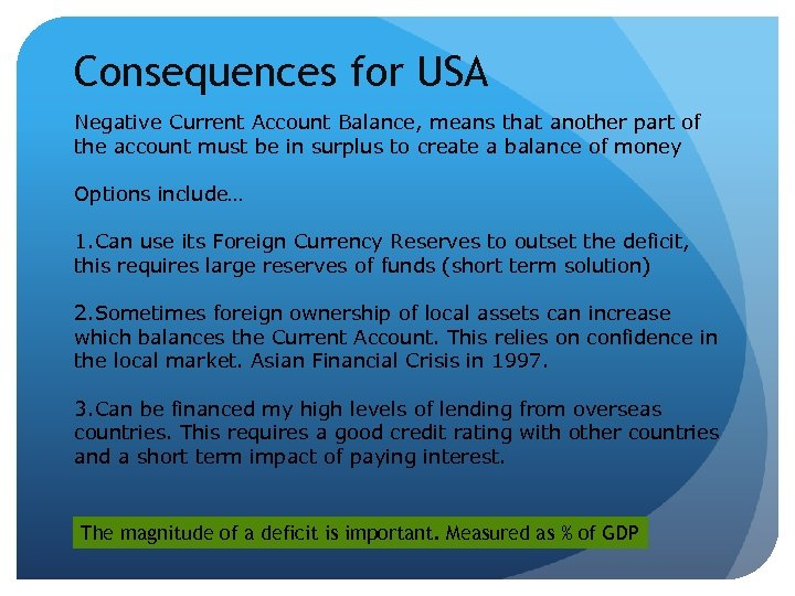 Consequences for USA Negative Current Account Balance, means that another part of the account