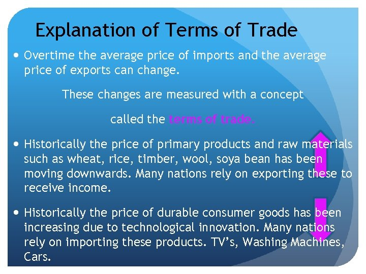 Explanation of Terms of Trade Overtime the average price of imports and the average