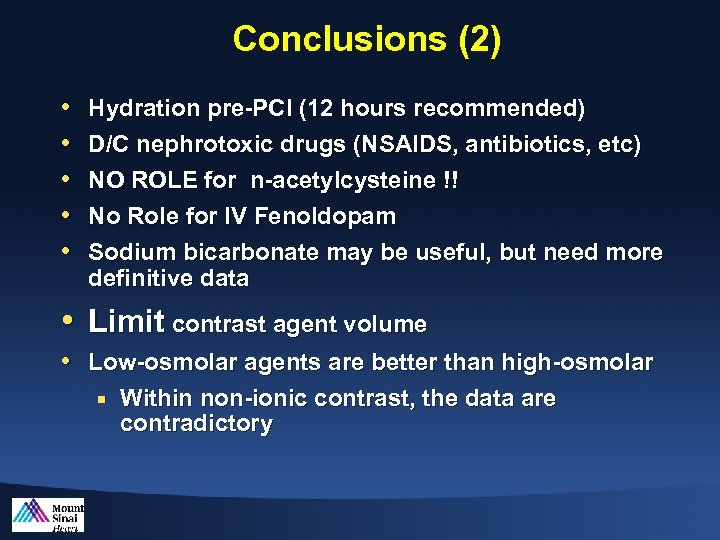 Conclusions (2) • • • Hydration pre-PCI (12 hours recommended) D/C nephrotoxic drugs
