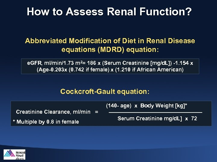 How to Assess Renal Function? Abbreviated Modification of Diet in Renal Disease equations (MDRD)