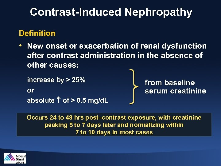Contrast-Induced Nephropathy Definition • New onset or exacerbation of renal dysfunction after contrast administration