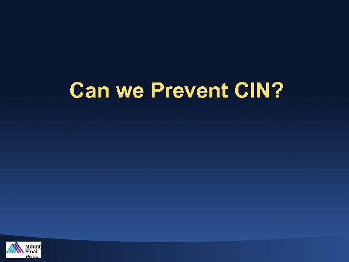 Can we Prevent CIN?