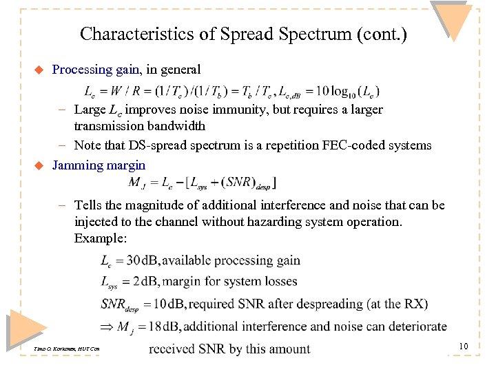 Characteristics of Spread Spectrum (cont. ) u Processing gain, in general u – Large