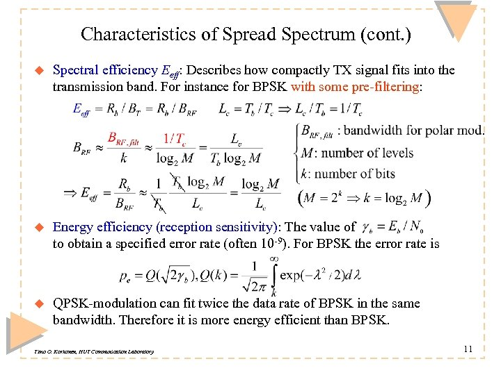 Characteristics of Spread Spectrum (cont. ) u Spectral efficiency Eeff: Describes how compactly TX