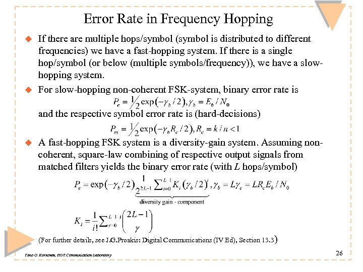 Error Rate in Frequency Hopping u u If there are multiple hops/symbol (symbol is