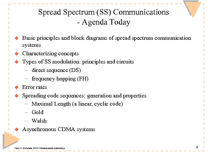 Spread Spectrum (SS) Communications - Agenda Today u u u Basic principles and block