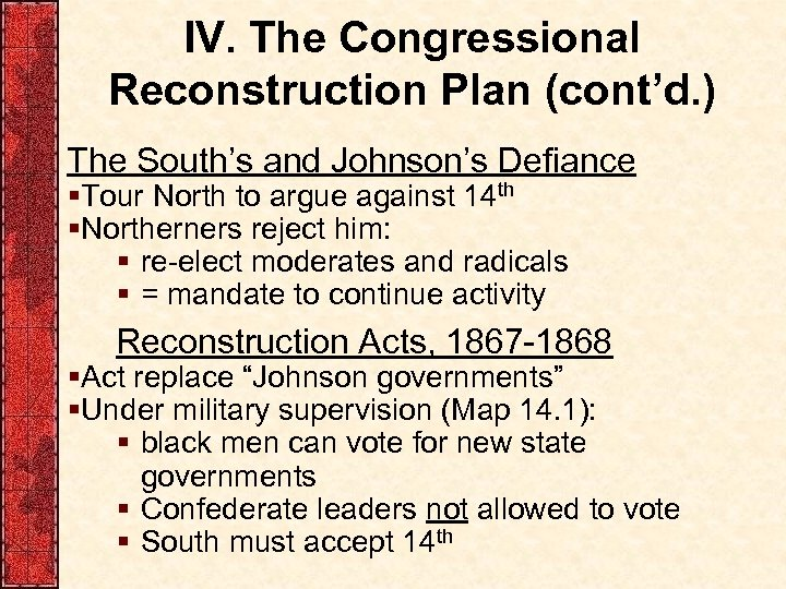 IV. The Congressional Reconstruction Plan (cont'd. ) The South's and Johnson's Defiance §Tour North
