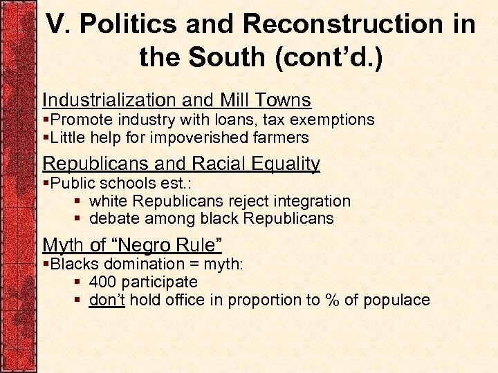 V. Politics and Reconstruction in the South (cont'd. ) Industrialization and Mill Towns §Promote