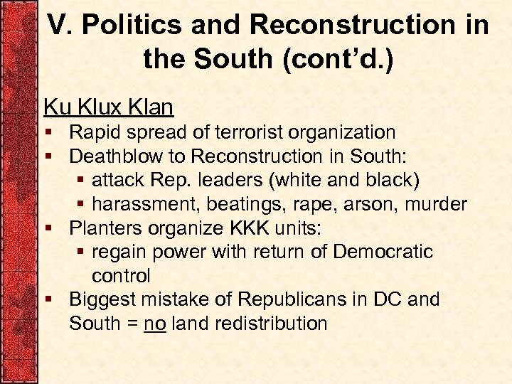 V. Politics and Reconstruction in the South (cont'd. ) Ku Klux Klan § Rapid