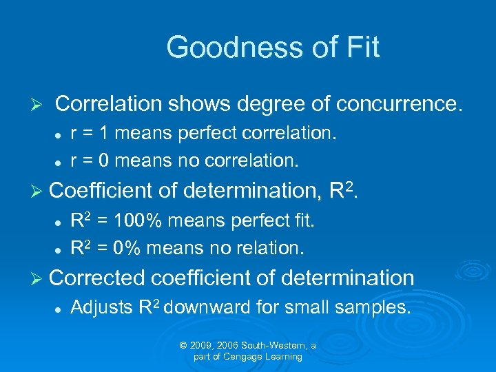 Goodness of Fit Ø Correlation shows degree of concurrence. l l r = 1