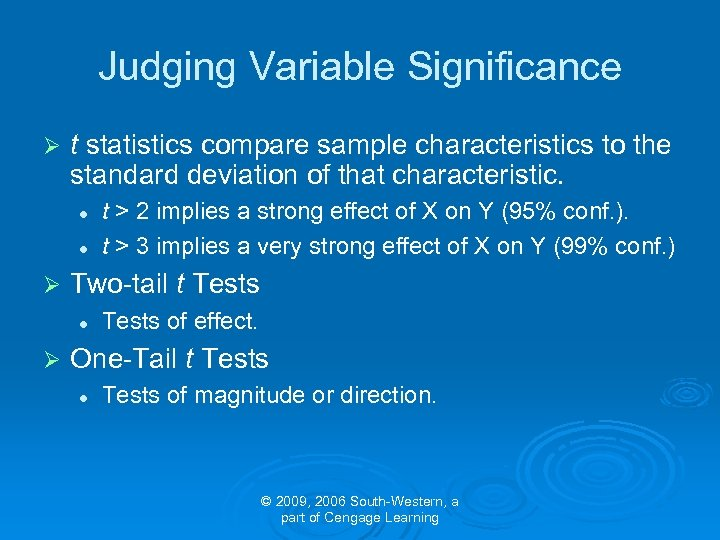 Judging Variable Significance Ø t statistics compare sample characteristics to the standard deviation of