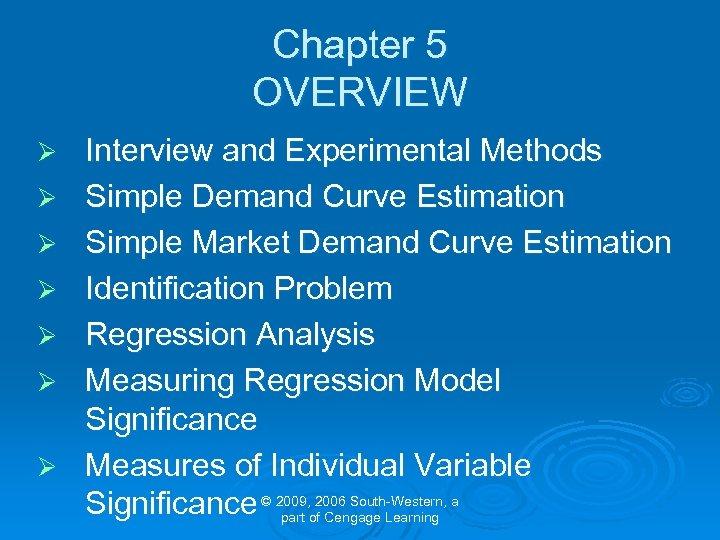 Chapter 5 OVERVIEW Ø Ø Ø Ø Interview and Experimental Methods Simple Demand Curve