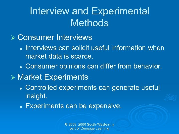 Interview and Experimental Methods Ø Consumer Interviews l l Interviews can solicit useful information
