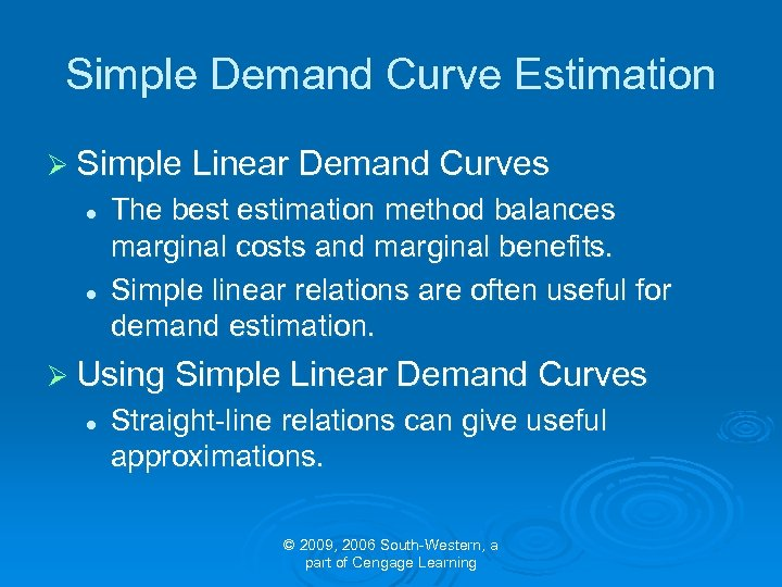 Simple Demand Curve Estimation Ø Simple Linear Demand Curves l l The best estimation