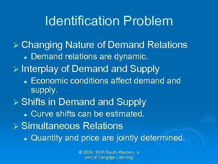 Identification Problem Ø Changing Nature of Demand Relations l Demand relations are dynamic. Ø