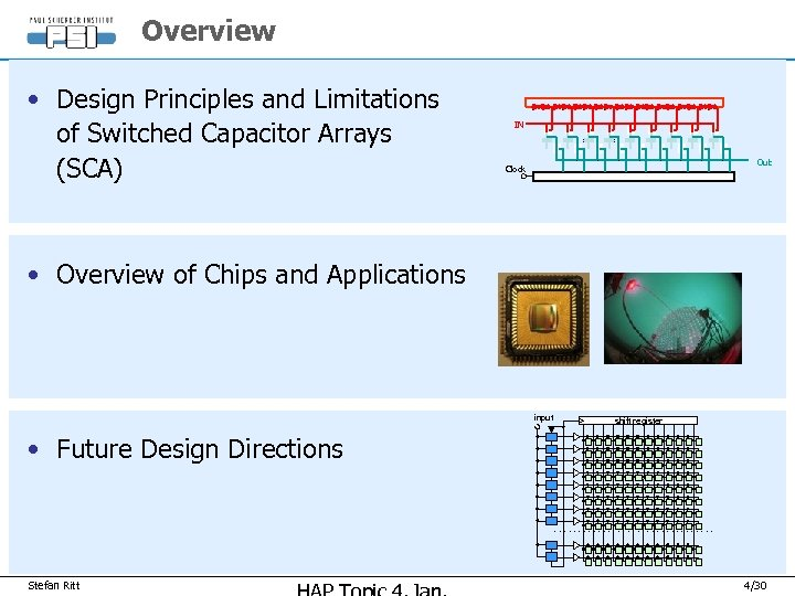 Overview • Design Principles and Limitations of Switched Capacitor Arrays (SCA) IN Out Clock