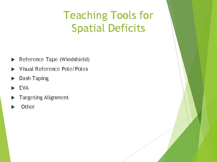 Teaching Tools for Spatial Deficits Reference Tape (Windshield) Visual Reference Pole/Poles Dash Taping EVA