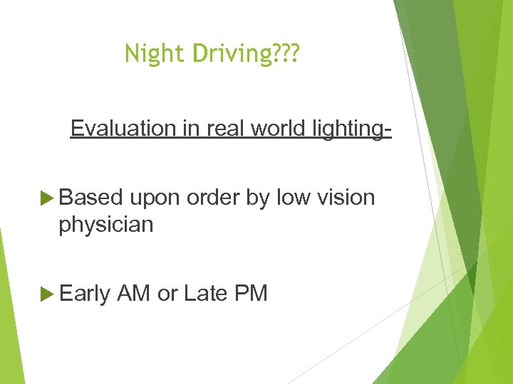 Night Driving? ? ? Evaluation in real world lighting Based upon order by low