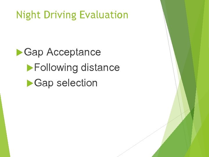 Night Driving Evaluation Gap Acceptance Following distance Gap selection