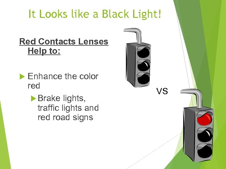 It Looks like a Black Light! Red Contacts Lenses Help to: Enhance the color