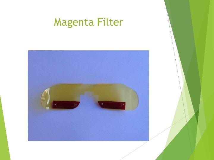 Magenta Filter