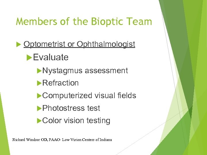 Members of the Bioptic Team Optometrist or Ophthalmologist Evaluate Nystagmus assessment Refraction Computerized Photostress