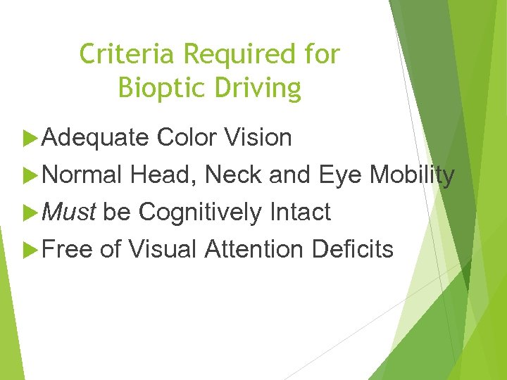 Criteria Required for Bioptic Driving Adequate Color Vision Normal Head, Neck and Eye Mobility