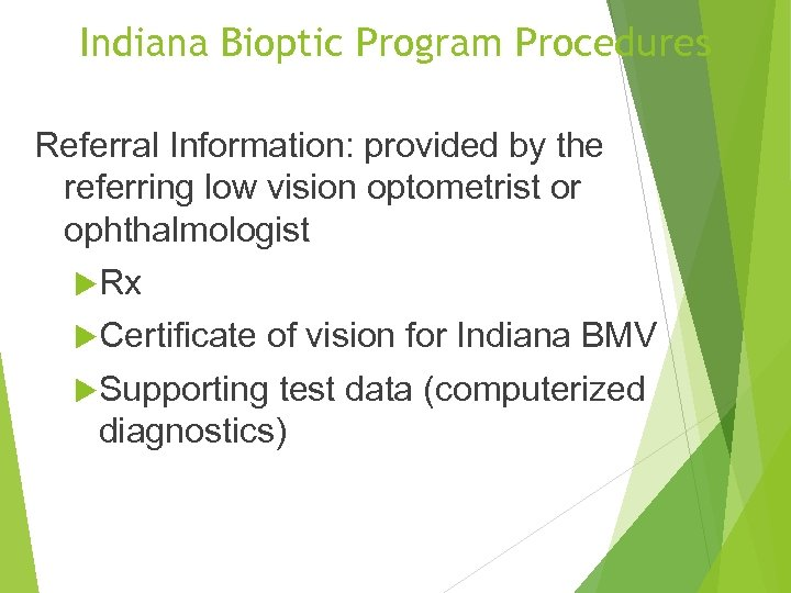 Indiana Bioptic Program Procedures Referral Information: provided by the referring low vision optometrist or