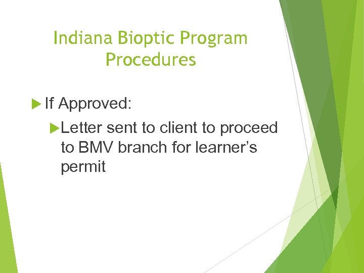 Indiana Bioptic Program Procedures If Approved: Letter sent to client to proceed to BMV