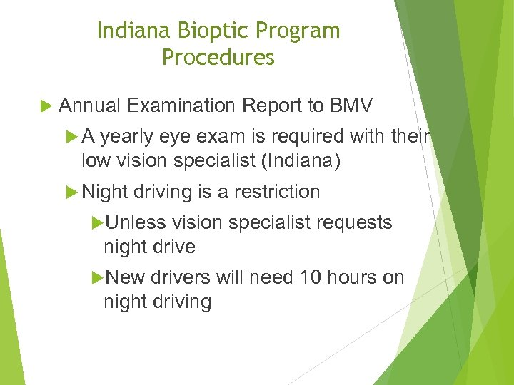 Indiana Bioptic Program Procedures Annual Examination Report to BMV A yearly eye exam is