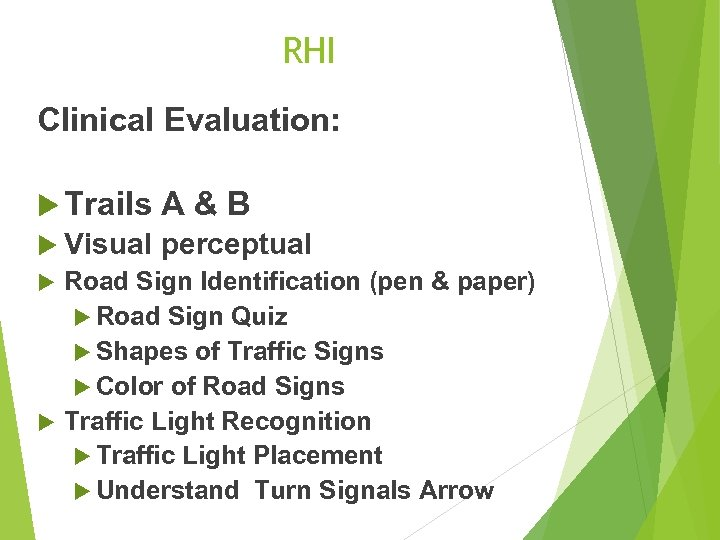 RHI Clinical Evaluation: Trails A&B Visual perceptual Road Sign Identification (pen & paper) Road