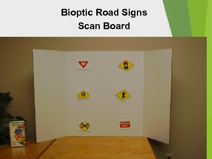 Bioptic Road Signs Scan Board