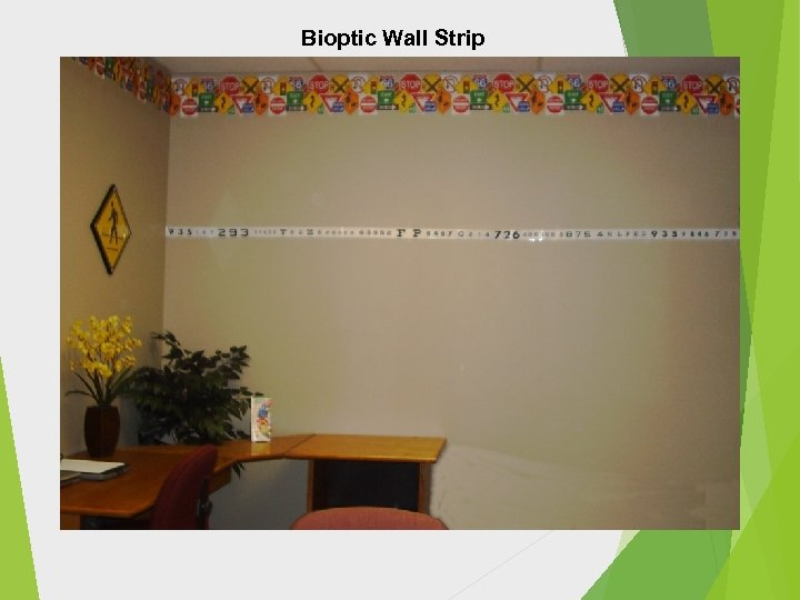 Bioptic Wall Strip William Feinbloom, O. D. , Ph. D.