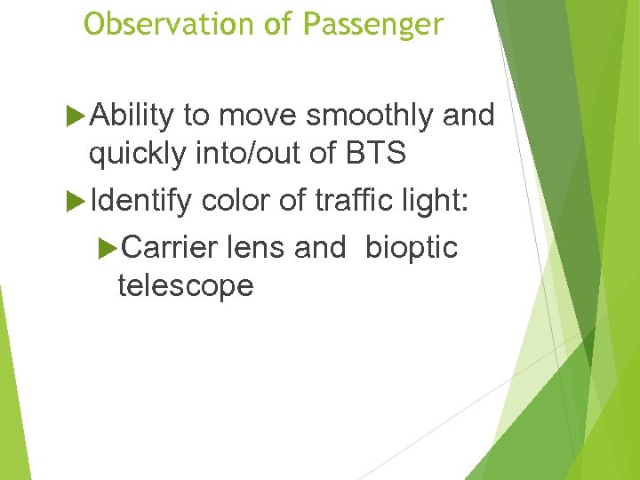 Observation of Passenger Ability to move smoothly and quickly into/out of BTS Identify color