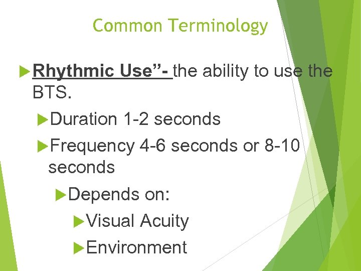 "Common Terminology Rhythmic Use""- the ability to use the BTS. Duration 1 -2 seconds"