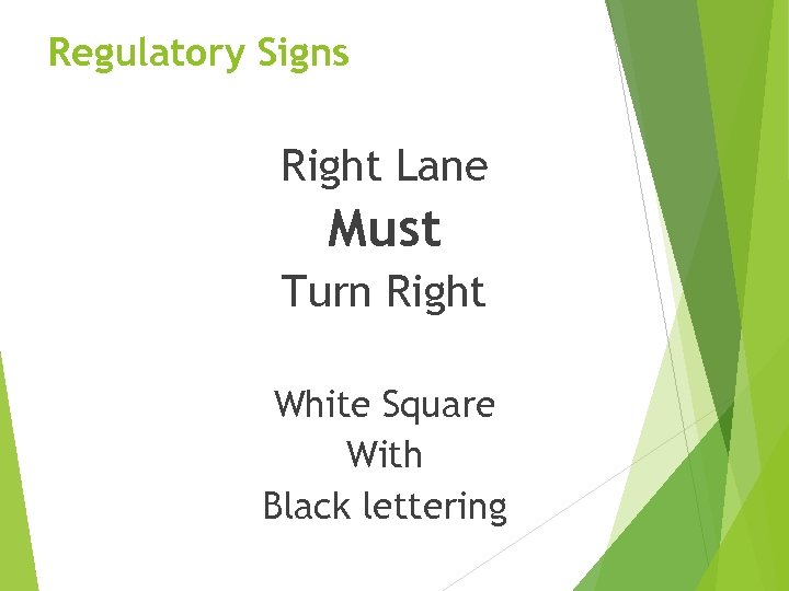 Regulatory Signs Right Lane Must Turn Right White Square With Black lettering