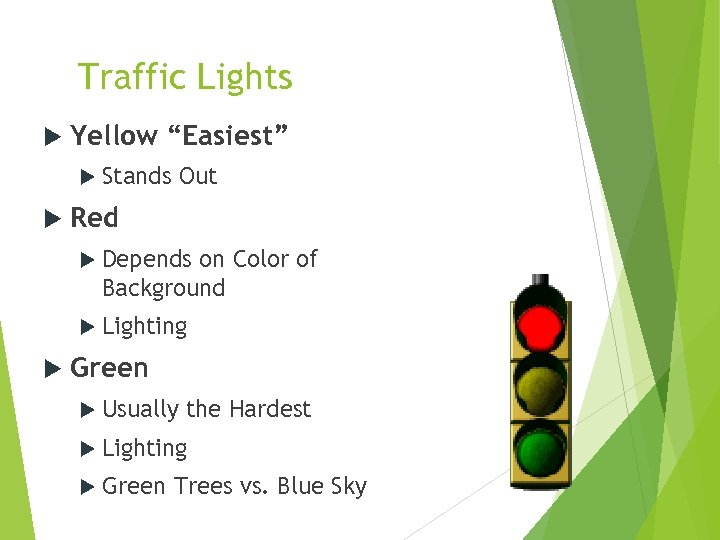 "Traffic Lights Yellow ""Easiest"" Stands Out Red Depends on Color of Background Lighting Green"