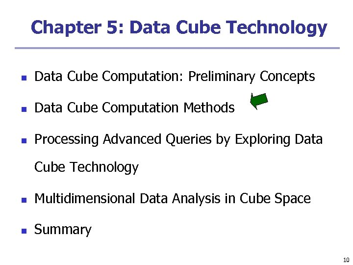 Chapter 5: Data Cube Technology n Data Cube Computation: Preliminary Concepts n Data Cube