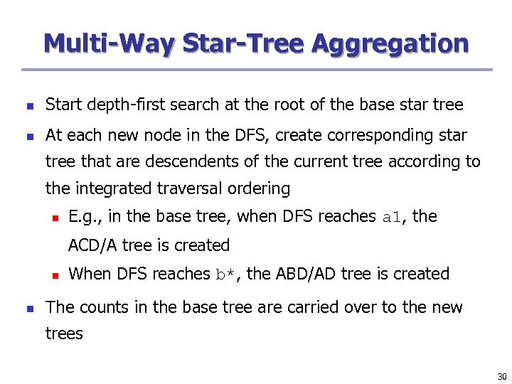Multi-Way Star-Tree Aggregation n Start depth-first search at the root of the base star