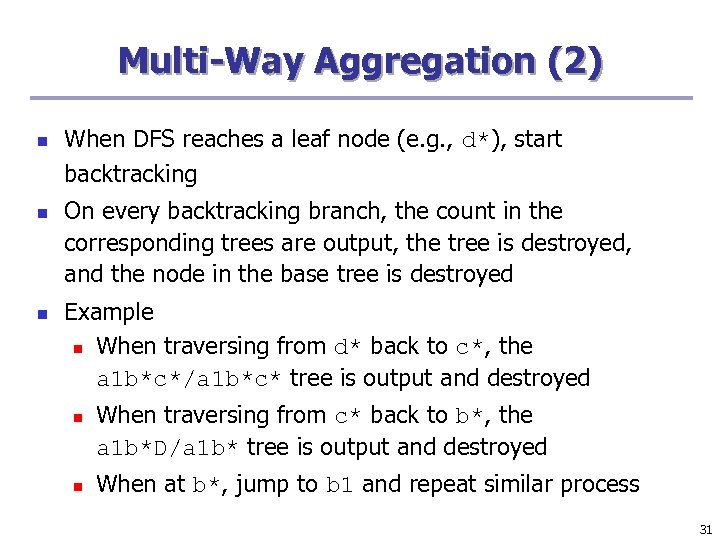 Multi-Way Aggregation (2) n n n When DFS reaches a leaf node (e. g.