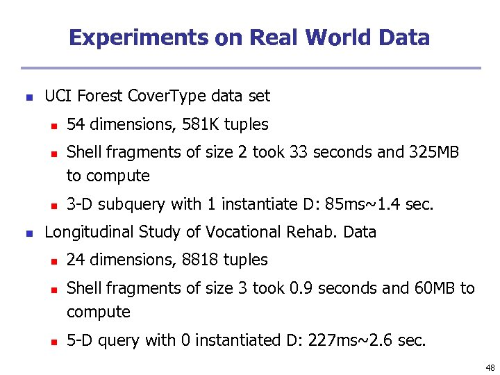 Experiments on Real World Data n UCI Forest Cover. Type data set n n