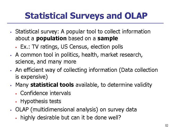 Statistical Surveys and OLAP § § § Statistical survey: A popular tool to collect
